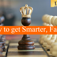 How to get Smarter, Faster!